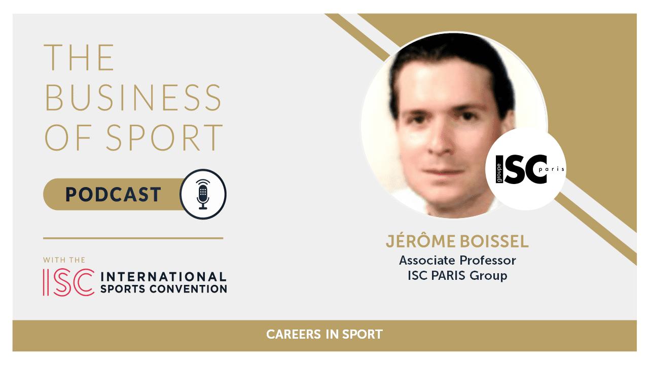 Careers In Sport Podcast - Jérôme Boissel - Associate Professor - ISC PARIS Group